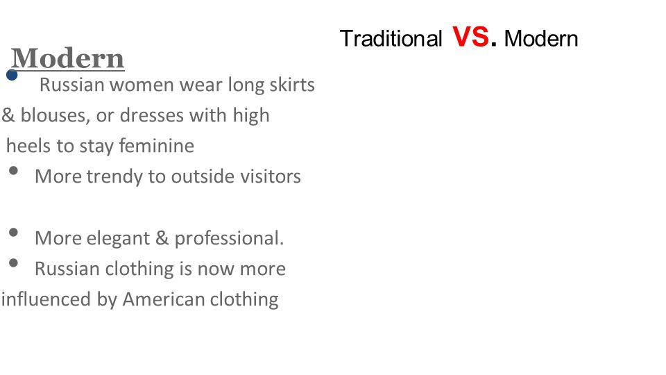 Modern Traditional VS. Modern & blouses, or dresses with high