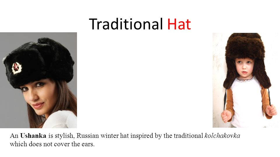 Traditional Hat An Ushanka is stylish, Russian winter hat inspired by the traditional kolchakovka which does not cover the ears.