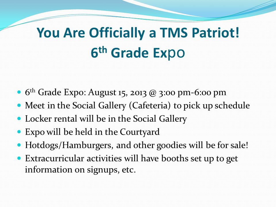 You Are Officially a TMS Patriot! 6th Grade Expo