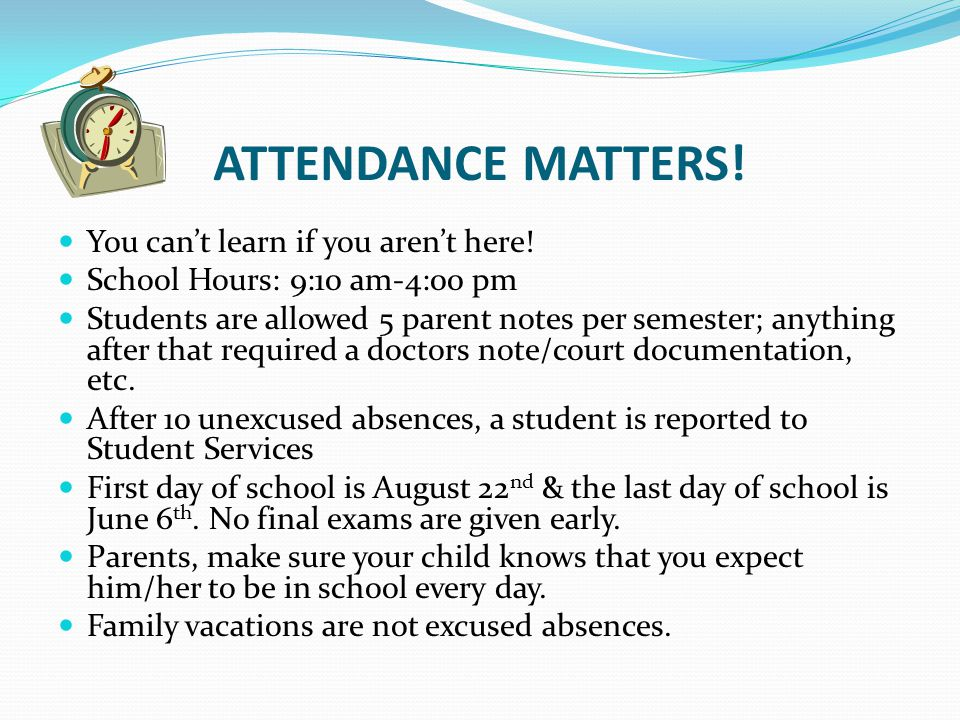 ATTENDANCE MATTERS! You can't learn if you aren't here!