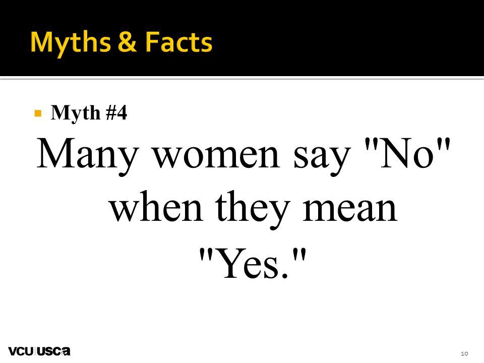 Many women say No when they mean Yes.