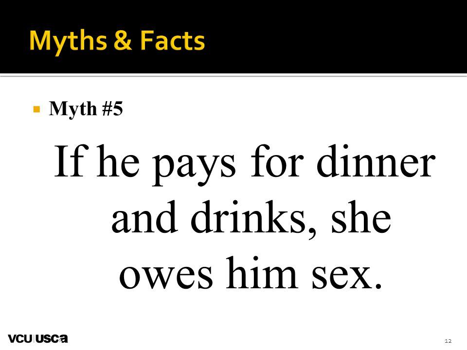 If he pays for dinner and drinks, she owes him sex.