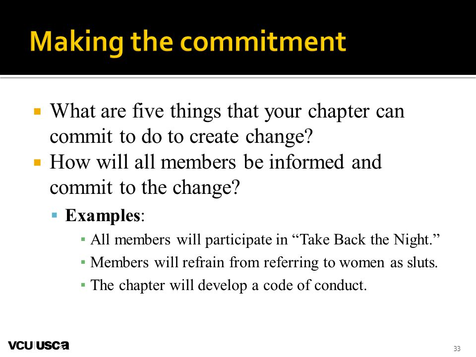 Making the commitment What are five things that your chapter can commit to do to create change