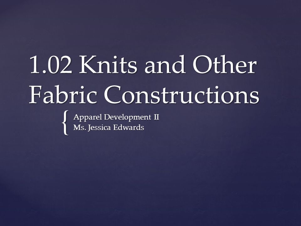 1.02 Knits and Other Fabric Constructions