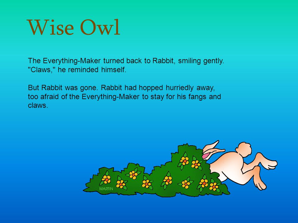 Wise Owl The Everything-Maker turned back to Rabbit, smiling gently. Claws, he reminded himself.