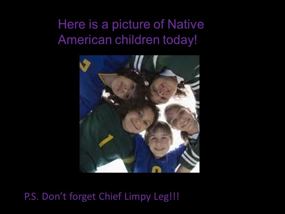 Here is a picture of Native American children today!