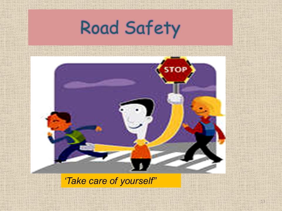 Road Safety 'Take care of yourself