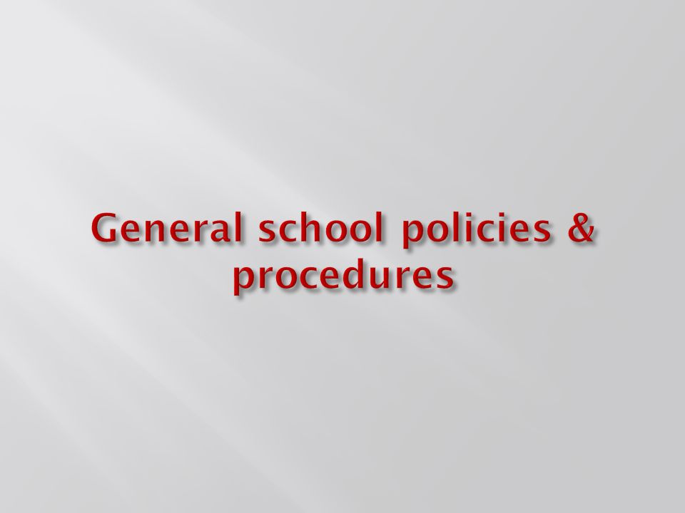 General school policies & procedures