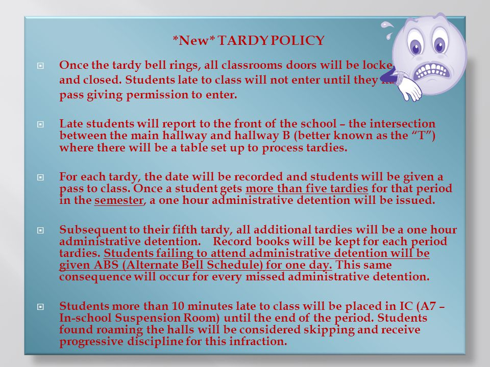 *New* TARDY POLICY Once the tardy bell rings, all classrooms doors will be locked.