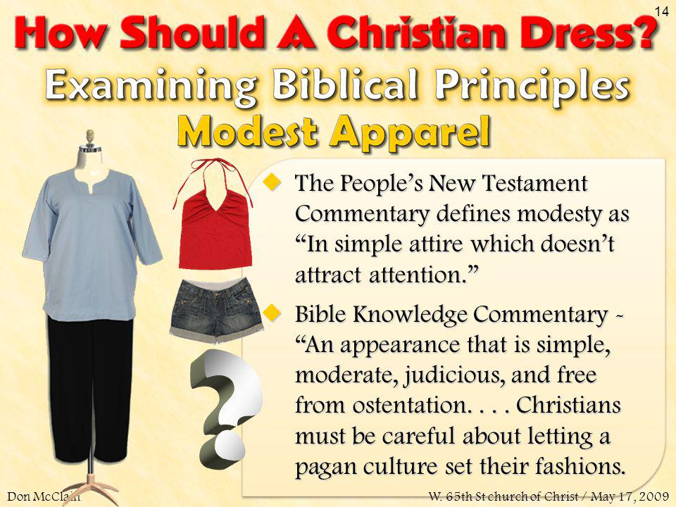 The People's New Testament Commentary defines modesty as In simple attire which doesn't attract attention.