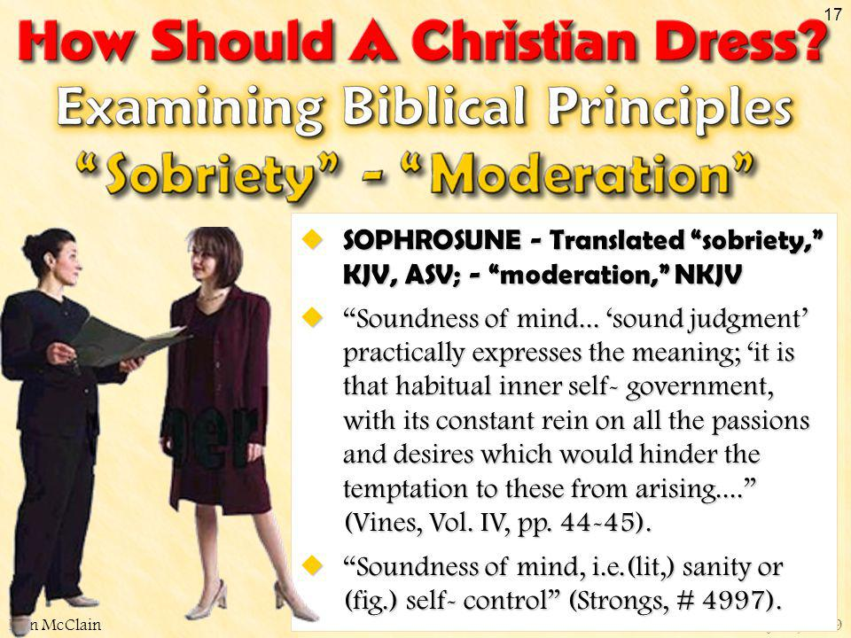 SOPHROSUNE - Translated sobriety, KJV, ASV; - moderation, NKJV