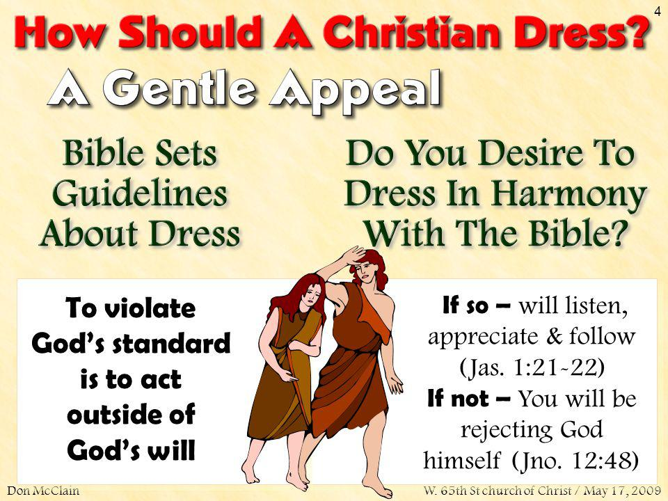 To violate God's standard is to act outside of God's will