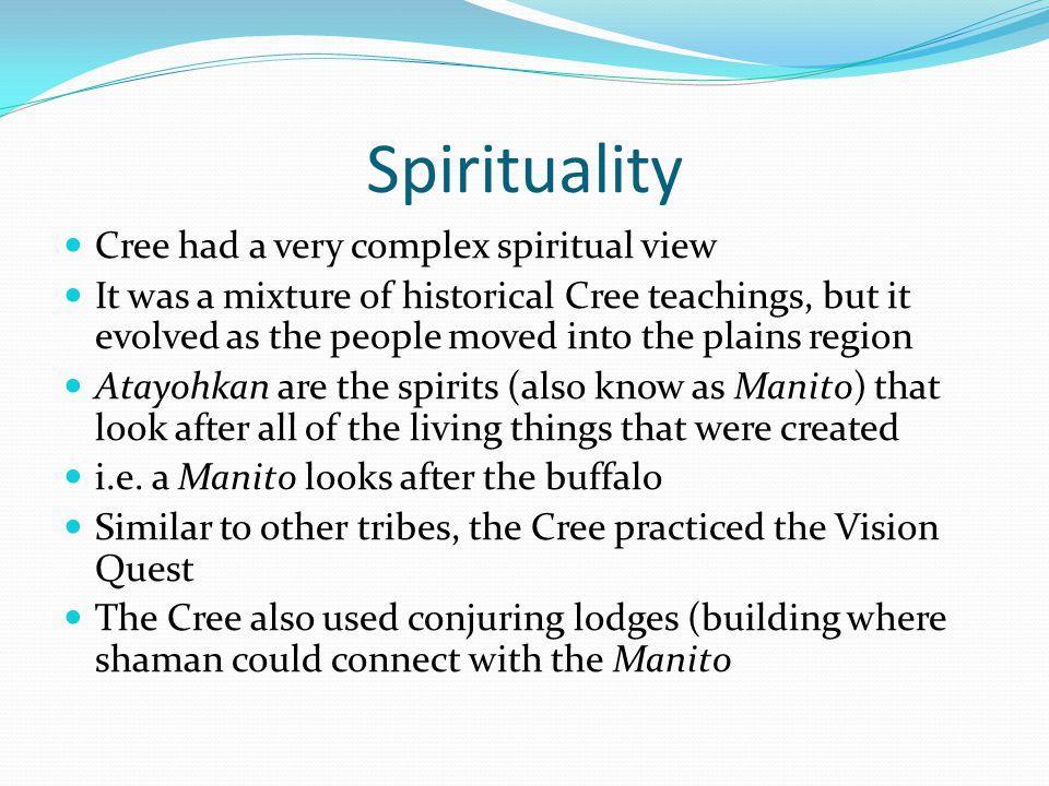 Spirituality Cree had a very complex spiritual view