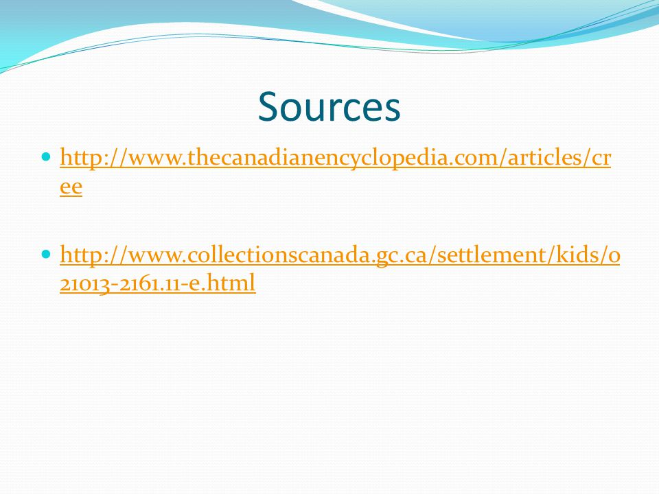 Sources http://www.thecanadianencyclopedia.com/articles/cree