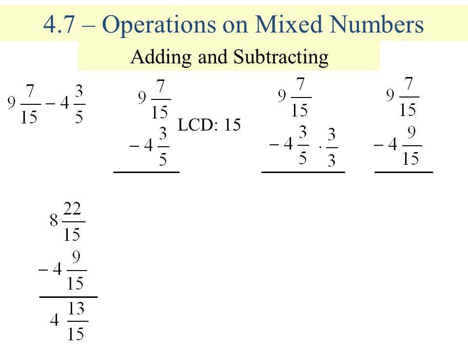 4.7 – Operations on Mixed Numbers