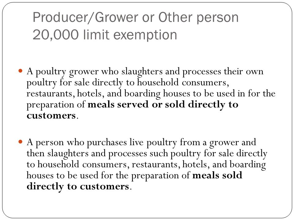 Producer/Grower or Other person 20,000 limit exemption