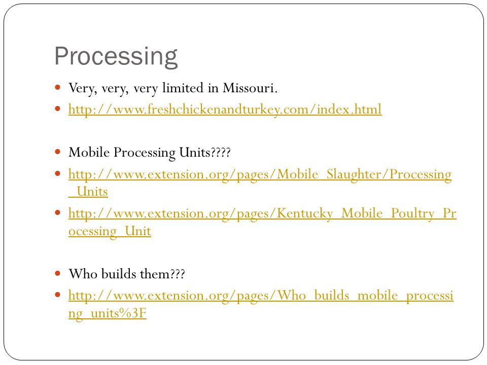 Processing Very, very, very limited in Missouri.