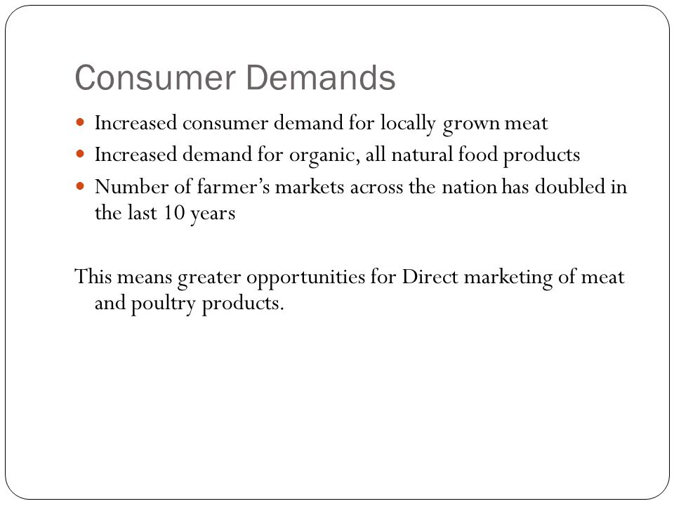 Consumer Demands Increased consumer demand for locally grown meat