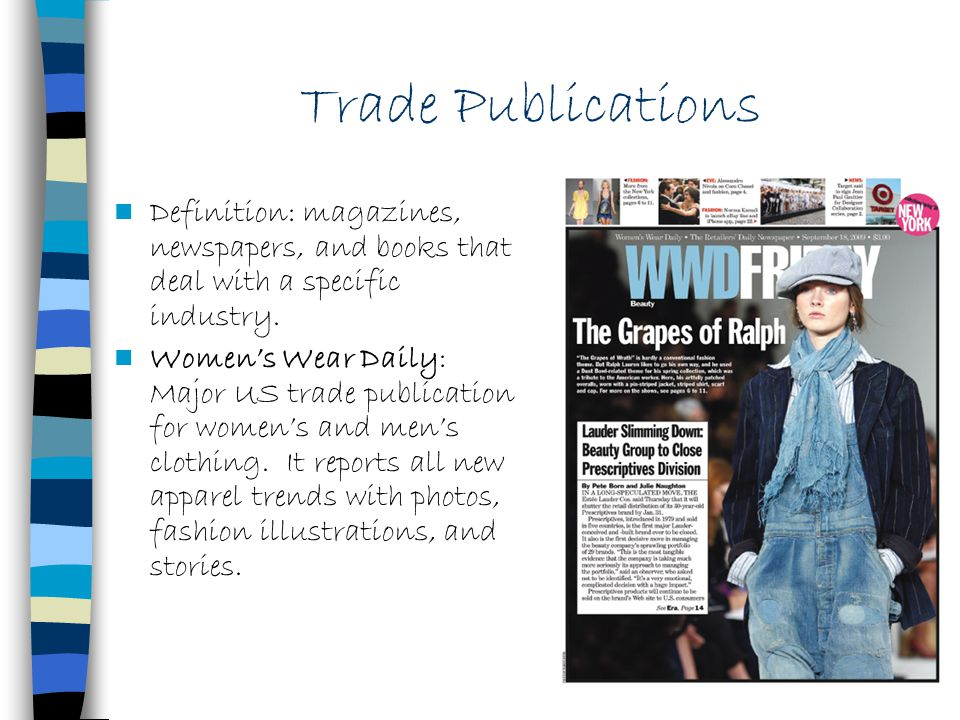 Trade Publications Definition: magazines, newspapers, and books that deal with a specific industry.