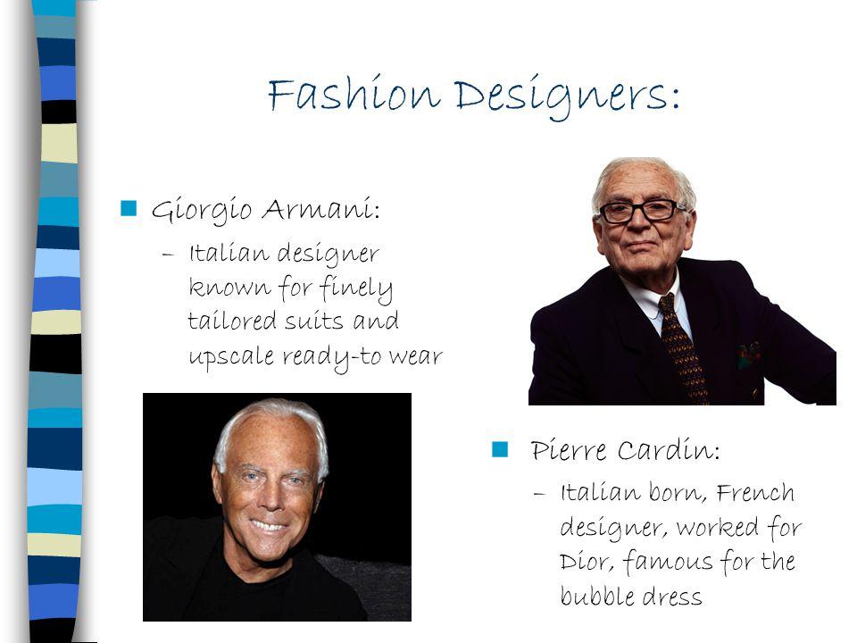 Fashion Designers: Giorgio Armani: Pierre Cardin:
