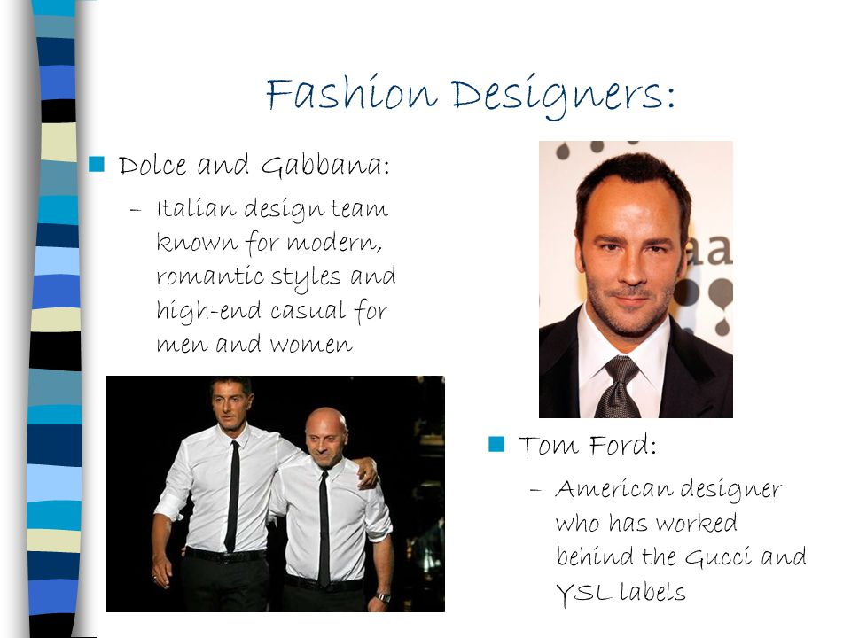 Fashion Designers: Dolce and Gabbana: Tom Ford: