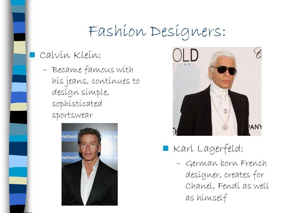 Fashion Designers: Calvin Klein: Karl Lagerfeld: