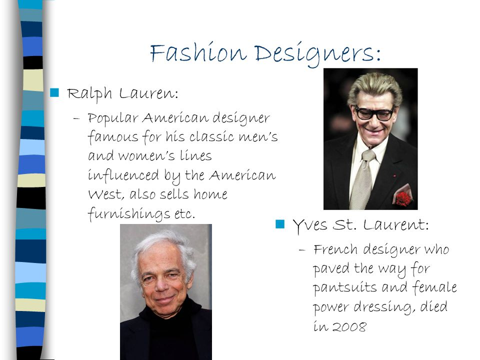 Fashion Designers: Ralph Lauren: Yves St. Laurent: