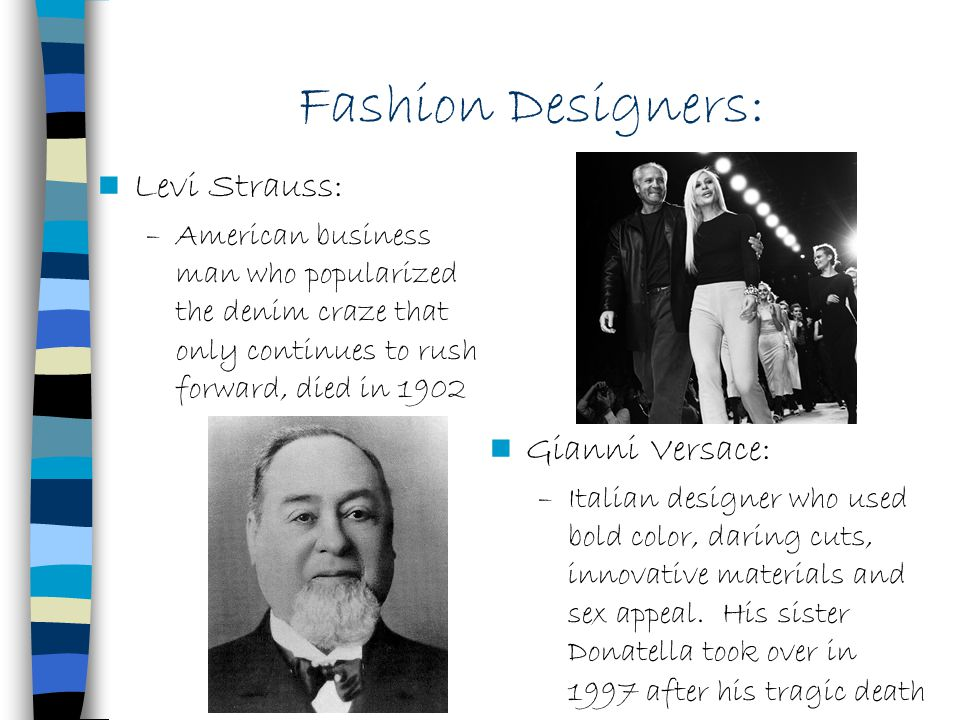 Fashion Designers: Levi Strauss: Gianni Versace: