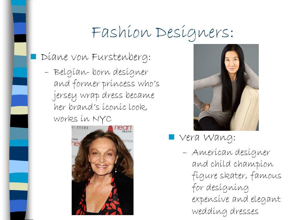 Fashion Designers: Diane von Furstenberg: Vera Wang: