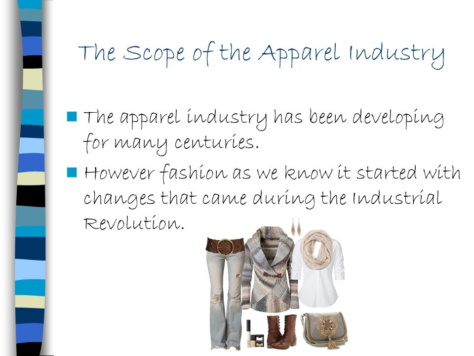 The Scope of the Apparel Industry