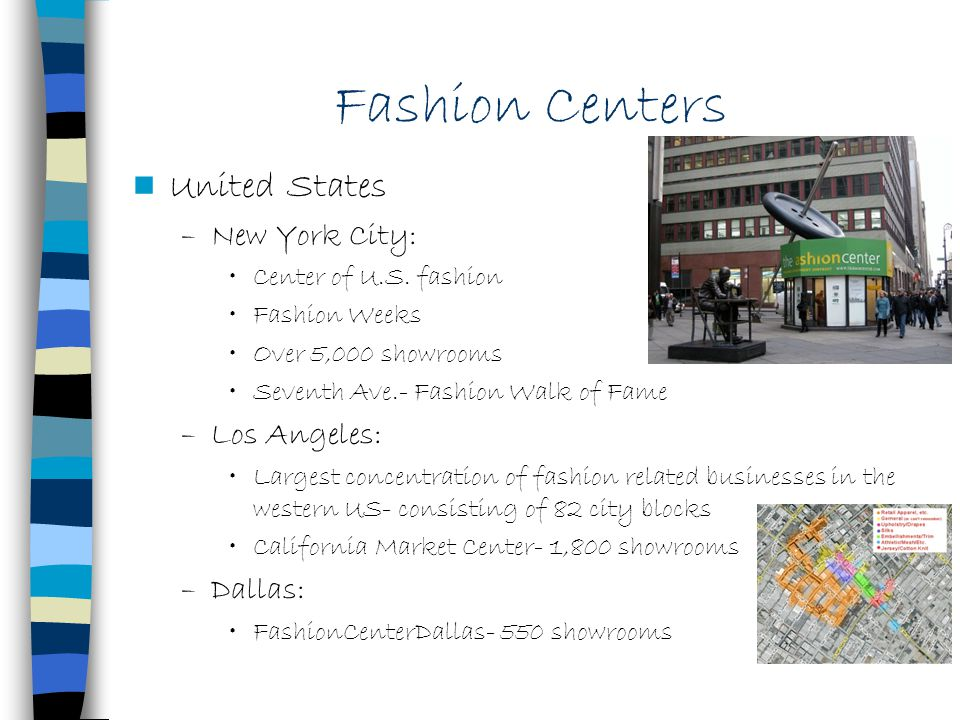 Fashion Centers United States New York City: Los Angeles: Dallas: