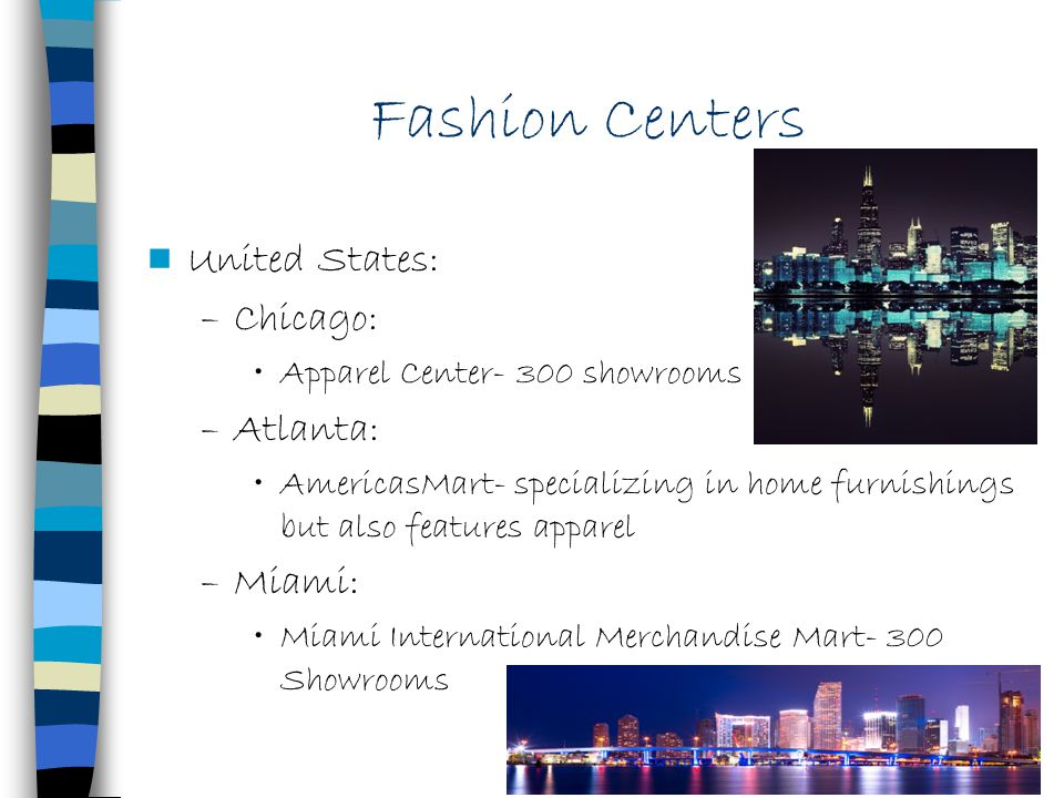 Fashion Centers United States: Chicago: Atlanta: Miami: