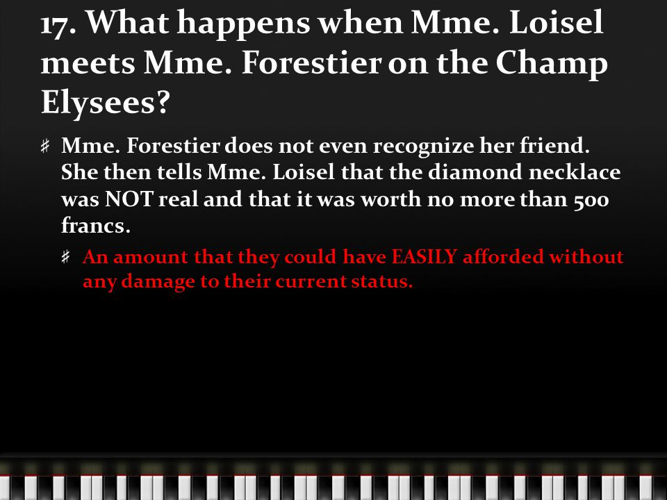 a character analysis of mathlide loisel and the lost necklace Analysis of the necklace essay - the necklace is a short story written in 1884 by guy de maupassant the main characters in the story are mathilde loisel, her husband mr loisel, and mrs forrestier.