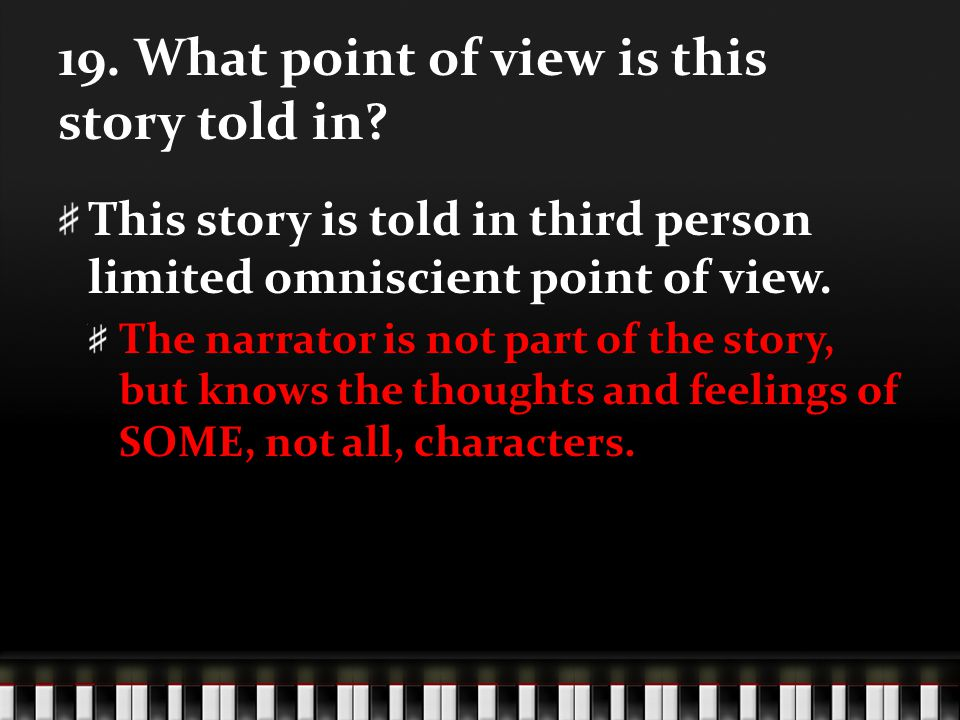 19. What point of view is this story told in