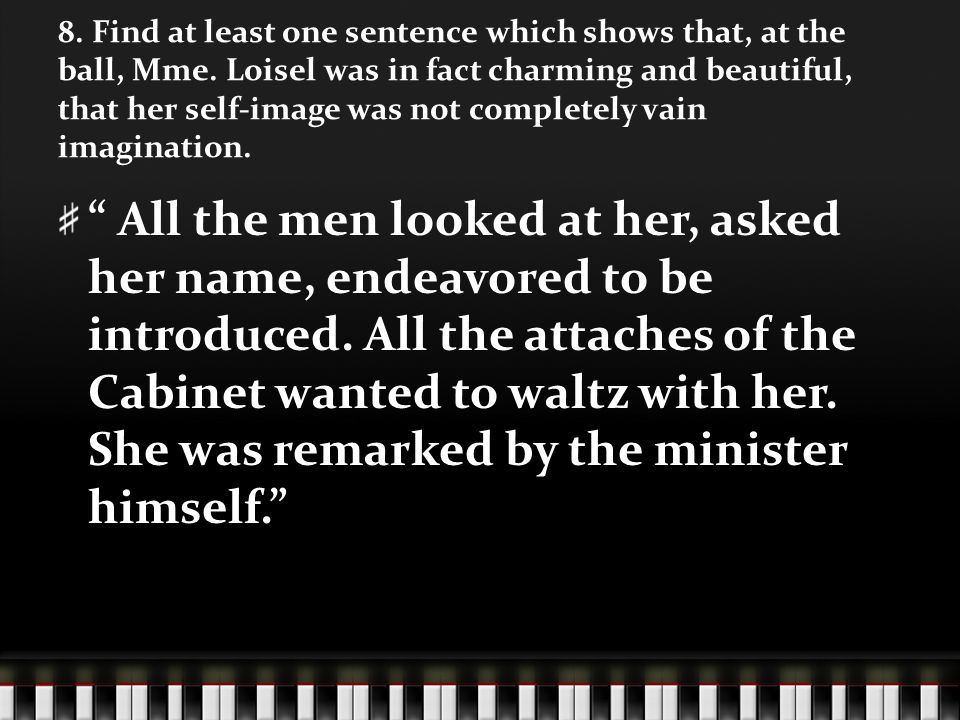 8. Find at least one sentence which shows that, at the ball, Mme