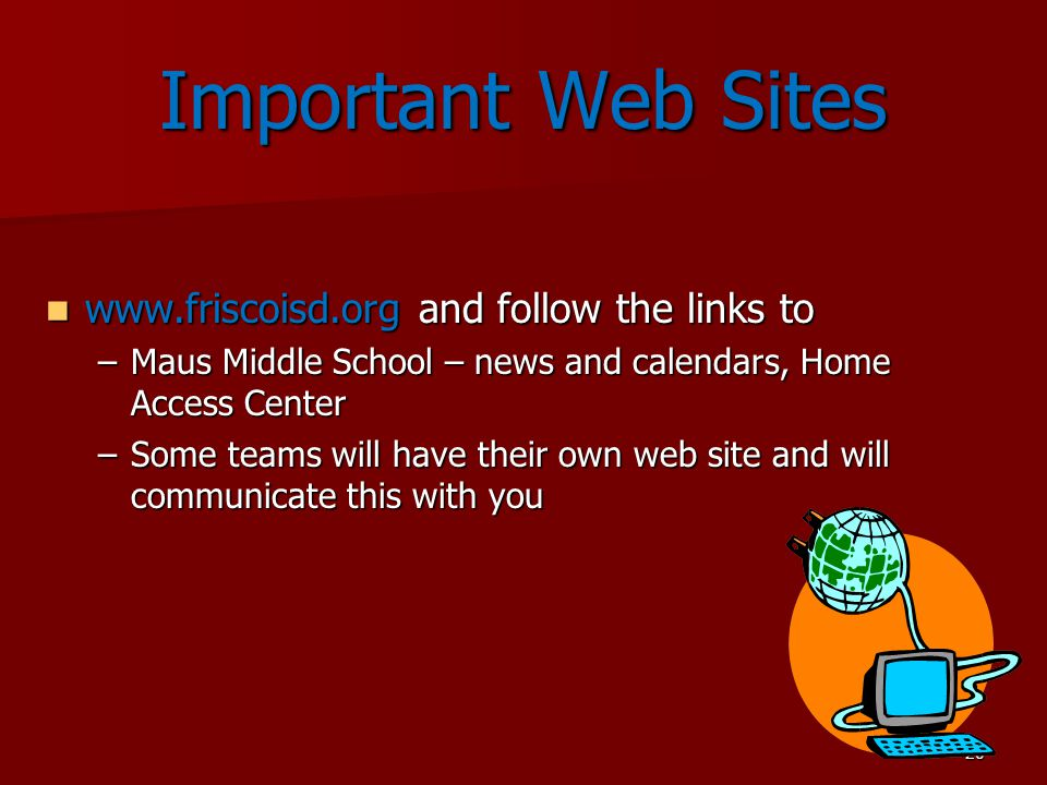 Important Web Sites www.friscoisd.org and follow the links to