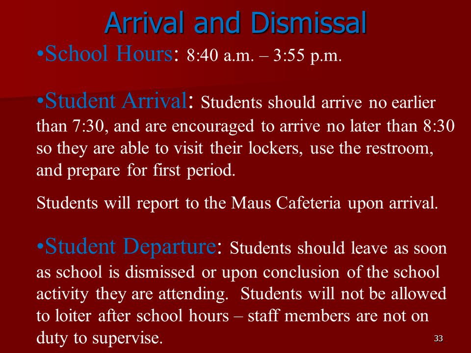Arrival and Dismissal School Hours: 8:40 a.m. – 3:55 p.m.