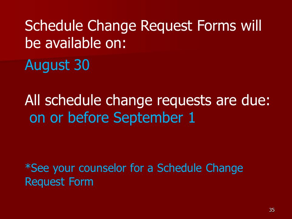 Schedule Change Request Forms will be available on: August 30