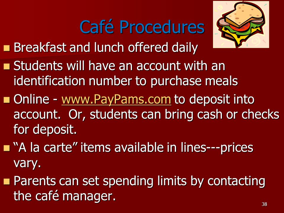 Café Procedures Breakfast and lunch offered daily