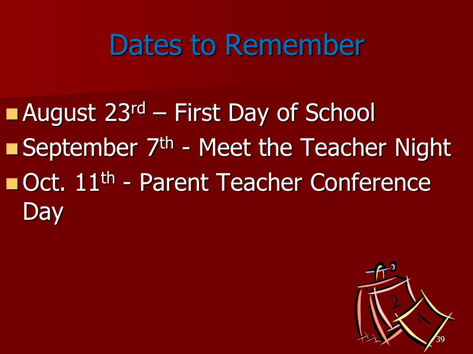 Dates to Remember August 23rd – First Day of School