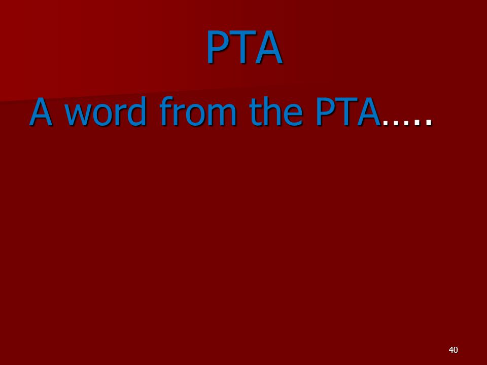 PTA A word from the PTA…..
