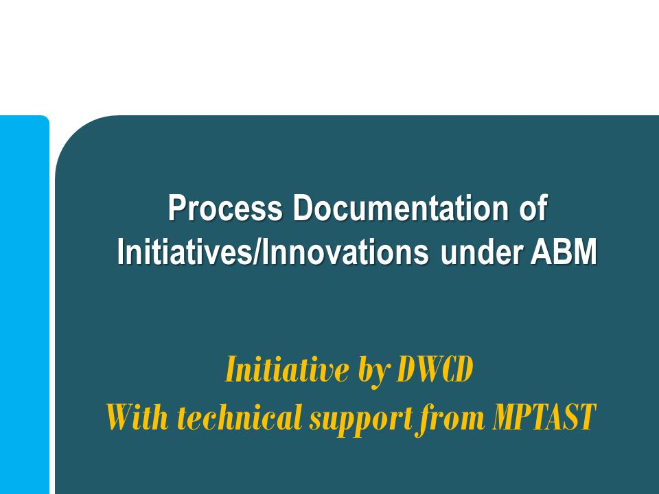 Initiative by DWCD With technical support from MPTAST