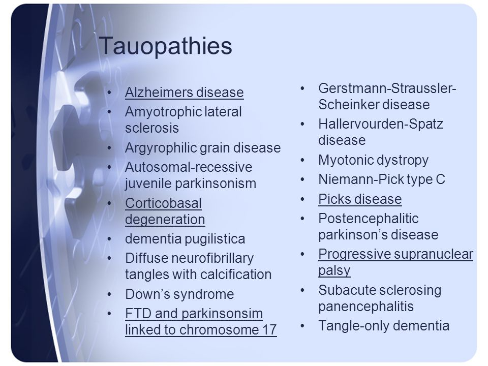 Tauopathies Gerstmann-Straussler-Scheinker disease Alzheimers disease