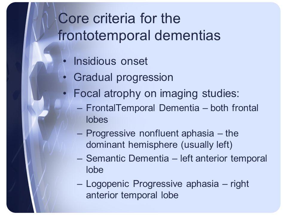Core criteria for the frontotemporal dementias