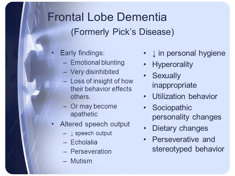 Frontal Lobe Dementia (Formerly Pick's Disease)