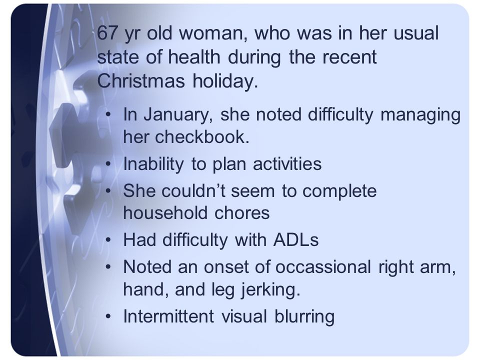 67 yr old woman, who was in her usual state of health during the recent Christmas holiday.