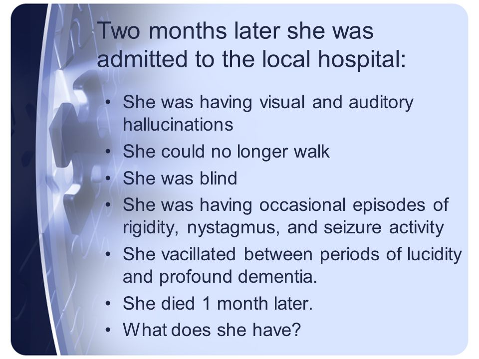 Two months later she was admitted to the local hospital: