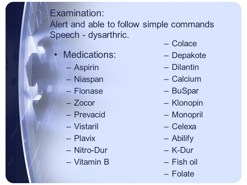 Examination: Alert and able to follow simple commands Speech - dysarthric.
