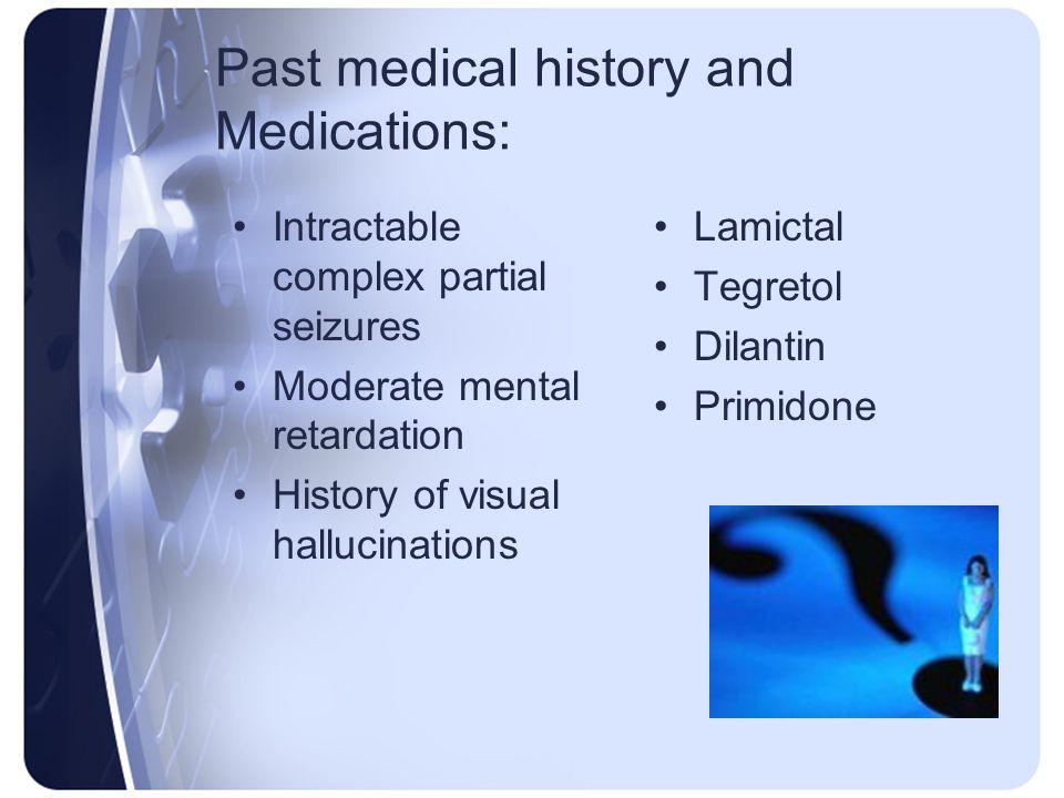 Past medical history and Medications: