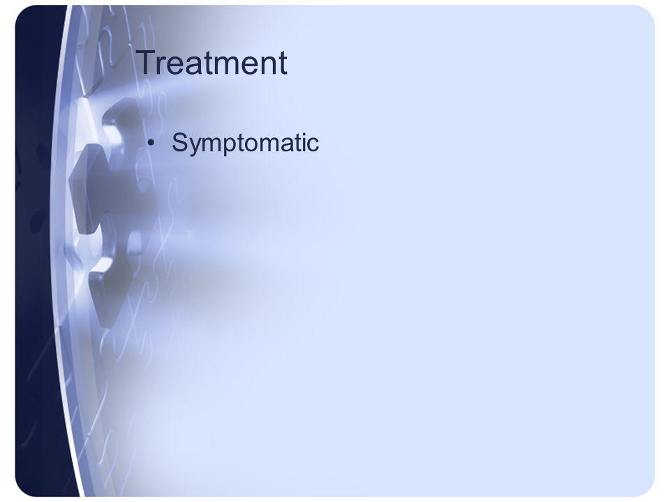 Treatment Symptomatic